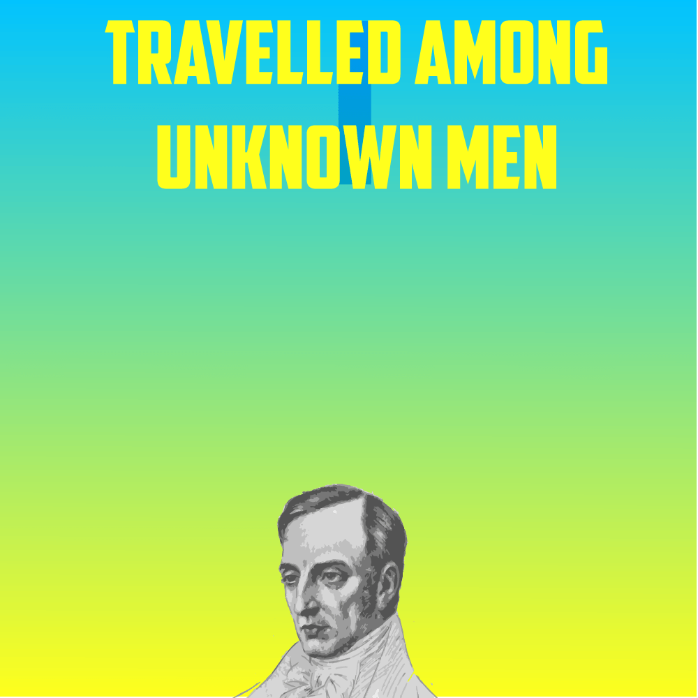 I travelled among unknown men cover image featuring Wordsworth