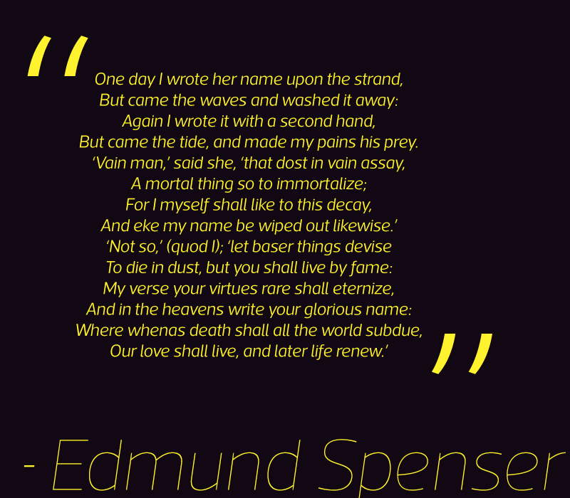 Sonnet 75: One Day I Wrote Her Name Upon the Strand by Edmund Spenser